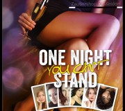 One Night You Cant Stand